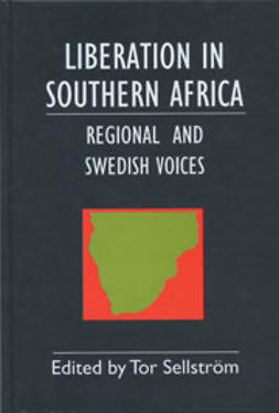 Sellström, Tor - Liberation in Southern Africa - Regional and Swedish Voices, ebook