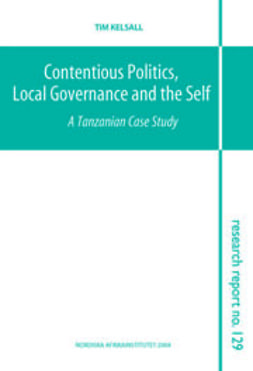 Kelsall, Tim - Contentious Politics, Local Governance and the Self, e-kirja
