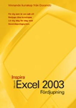 Ansell, Eva - Excel 2003 - INSPIRA FÖRDJUPNING, e-kirja