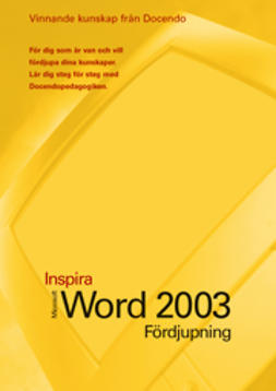 Ansell, Eva - Word 2003 Inspira fördjupning, ebook