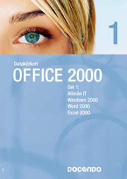 Docendo Sverige, AB - Datakörkort Office 2000 del 1 och 2, ebook