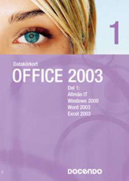Docendo Sverige, AB - Datakörkort Office 2003 del 1 och 2, ebook