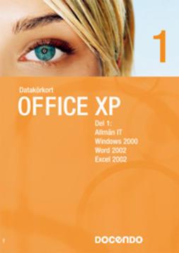 Docendo Sverige, AB - Datakörkort Office XP del 1 och 2, ebook