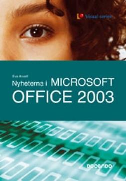 Ansell, Eva - Nyheterna i office 2003 - Visual, e-kirja