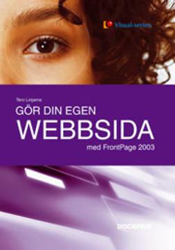 Korpela, Jukka K. - Gör din egen webbsida – med FrontPage 2003, ebook