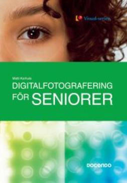 Karhula, Matti - Digitalfotografering för seniorer, ebook