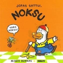 Kunnas, Mikko - Jopas sattui, Noksu, e-kirja