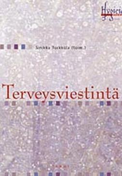 Torkkola, Sinikka - Terveysviestintä, ebook