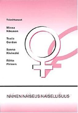 Gordon, Tuula - Nainen / naiseus / naisellisuus, e-kirja