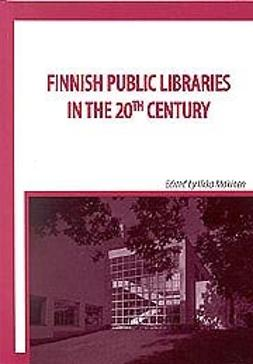 Mäkinen, Ilkka - Finnish public libraries in the 20th century, e-kirja
