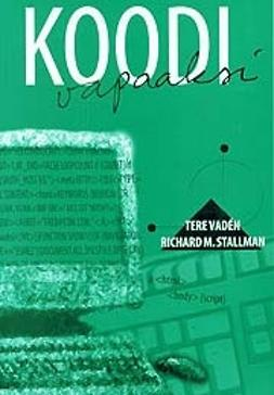 Stallman, Richard M. - Koodi vapaaksi -hakkerietiikan vaativuus, e-kirja
