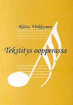 Virkkunen, Riitta - Tekstitys oopperassa, e-kirja