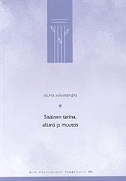 Hänninen, Vilma - Sisäinen tarina, elämä ja muutos, ebook