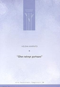Karento, Helena - Olen tehnyt parhaani, e-bok