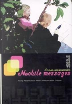 Kasesniemi, Eija-Liisa - Mobile messages, ebook