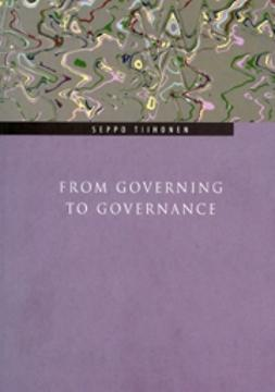 Tiihonen, Seppo - From Governing to Governance, e-bok
