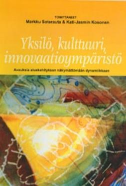 Kosonen, Kati-Jasmin - Yksilö, kulttuuri, innovaatioympäristö, e-kirja