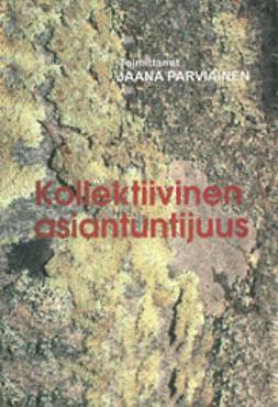 Parviainen, Jaana  - Kollektiivinen asiantuntijuus, e-kirja