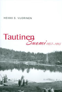 Vuorinen, Heikki S. - Tautinen Suomi 1857-1865, e-kirja
