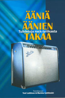 Lahtinen, Toni  - Ääniä äänien takaa; Tulkintoja rock-lyriikasta, e-kirja