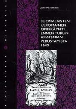 Nuorteva, Jussi - Suomalaisten ulkomainen opinkäynti ennen Turun Akatemian perustamista 1640, e-kirja