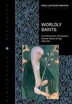 Lehmijoki-Gardner, Maiju - Worldly saints, e-bok