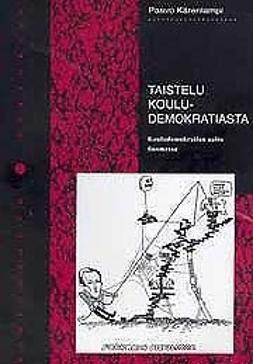 Kärenlampi, Paavo - Taistelu kouludemokratiasta -kouludemokratian aalto Suomessa , e-kirja