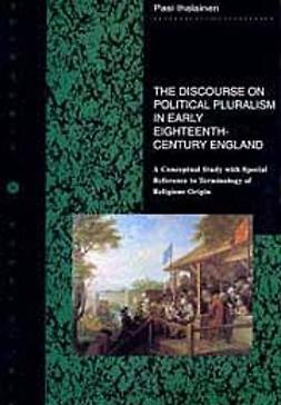Ihalainen, Pasi - The discourse on political pluralism in early eighteenth-century England, e-bok