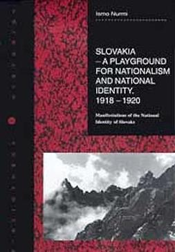 Nurmi, Ismo - Slovakia - a playground for nationalism and national identity, e-bok