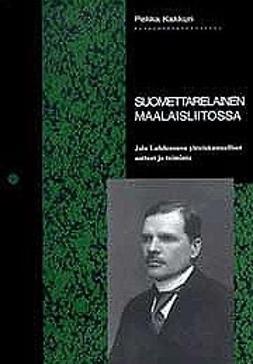 Kakkuri, Pekka - Suomettarelainen maalaisliitossa , ebook