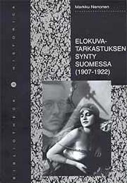 Nenonen, Markku - Elokuvatarkastuksen synty Suomessa (1907-1922), ebook
