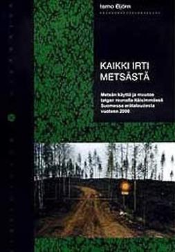 Björn, Ismo - Kaikki irti metsästä, e-kirja