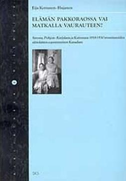 Kettunen-Hujanen, Eija - Elämän pakkoraossa vai matkalla vaurauteen, ebook
