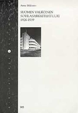 Mäkinen, Anne - Suomen valkoinen sotilasarkkitehtuuri 1926-1939, e-kirja
