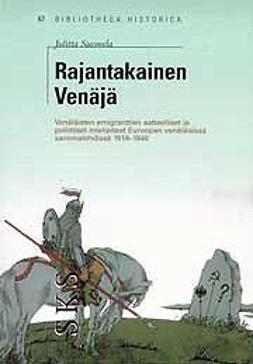 Suomela, Julitta - Rajantakainen Venäjä, e-bok
