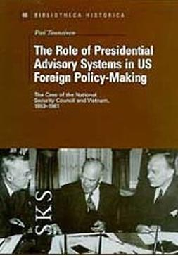 Tuunainen, Pasi - The role of presidential advisory systems in US foreign policy-making, ebook