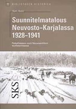 Autio, Sari - Suunnitelmatalous Neuvosto-Karjalassa 1928–1941, e-kirja