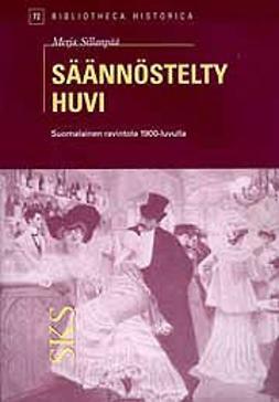 Sillanpää, Merja - Säännöstelty huvi -Suomalainen ravintola 1900-luvulla, ebook