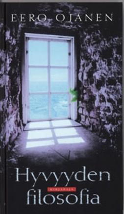 Ojanen, Eero - Hyvyyden filosofia, ebook
