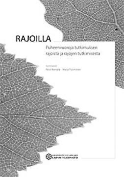 Rantala, Pälvi  - Rajoilla: Puheenvuoroja tutkimuksen rajoista ja rajojen tutkimisesta, e-kirja