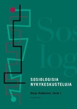 Rahkonen, Keijo - Sosiologisia nykykeskusteluja, e-kirja