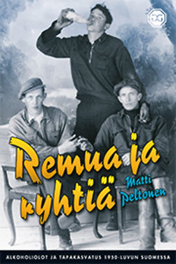 Remua ja ryhtiä: Alkoholiolot ja tapakasvatus 1950-luvun Suomessa