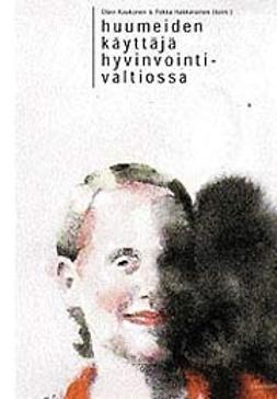 Hakkarainen, Pekka  - Huumeiden käyttäjä hyvinvointivaltiossa, e-kirja
