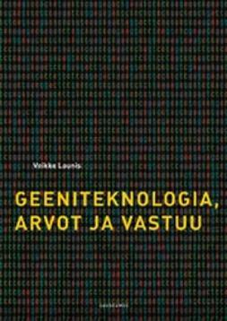 Launis, Veikko - Geeniteknologia, arvot ja vastuu, ebook