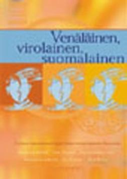 Jaakkola, Magdalena - Venäläinen, virolainen, suomalainen. Kolmen maahanmuuttajaryhmän kotoutuminen Suomeen, e-bok