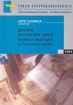 Tuomola, Arto - Musiikin digitaalinen jakelu -keskeiset teknologiat ja liiketoimintamallit, e-kirja