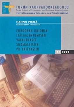 Pirilä, Hannu - Euroopan Unionin itälaajentumisen vaikutukset suomalaisiin pk-yrityksiin, e-kirja