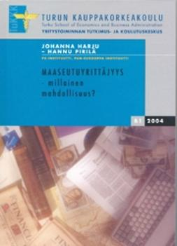 Harju, Johanna - Maaseutuyrittäjyys – millainen mahdollisuus?, ebook