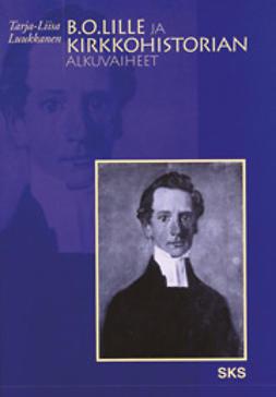 Luukkanen, Tarja-Liisa - B. O. Lille ja kirkkohistorian opetuksen alkuvaiheet, ebook