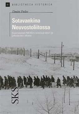 Sotavankina Neuvostoliitossa Suomalaiset NKVD:n leireissä talvi- ja jatkosodan aikana